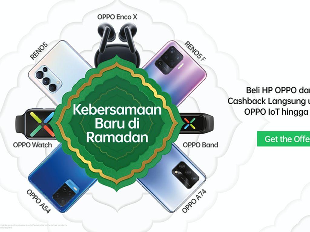 OPPO Sambut Ramadhan, Ada Cashback dan Paket Bundling
