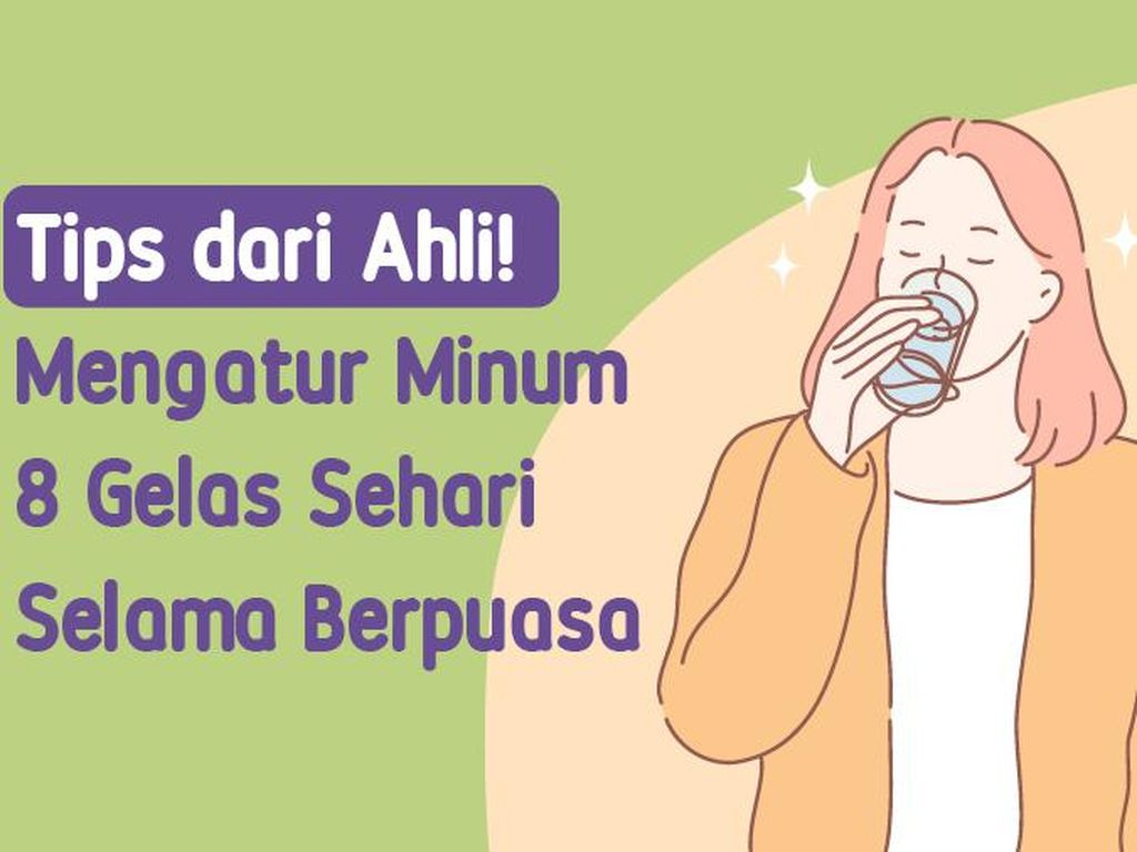 Cara Atur Minum 8 Gelas Air Putih Sehari Saat Puasa untuk Cegah Dehidrasi