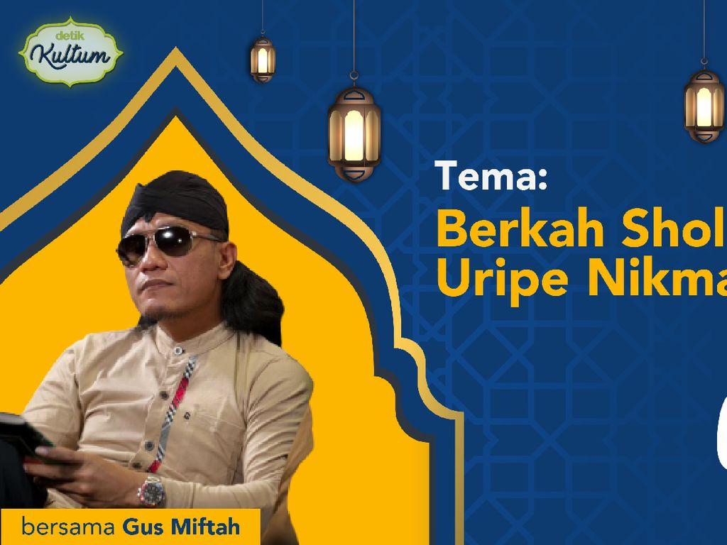 detikKultum Gus Miftah: Berkah Sholawat Uripe Nikmat