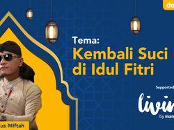 detikKultum Gus Miftah: Kembali Suci di Idul Fitri