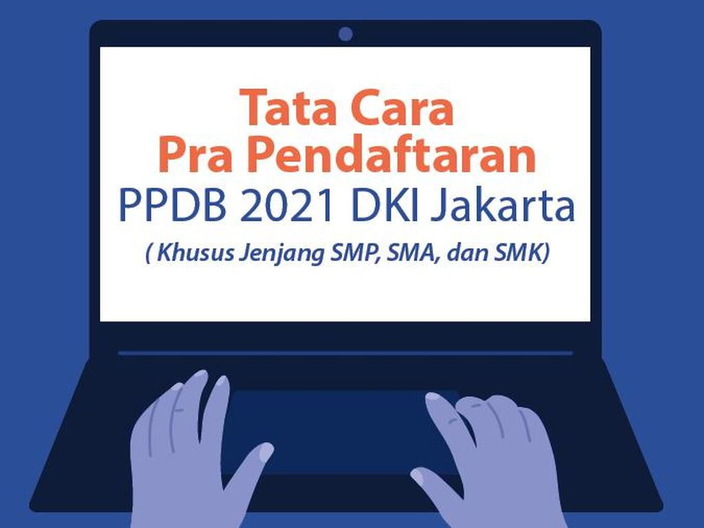 Tata Cara Pra Pendaftaran PPDB 2021 DKI Jakarta