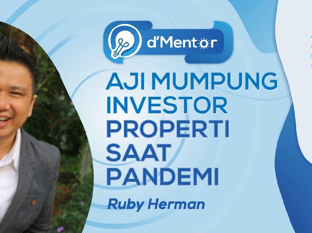dMentor: Aji Mumpung Investor Properti Saat Pandemi