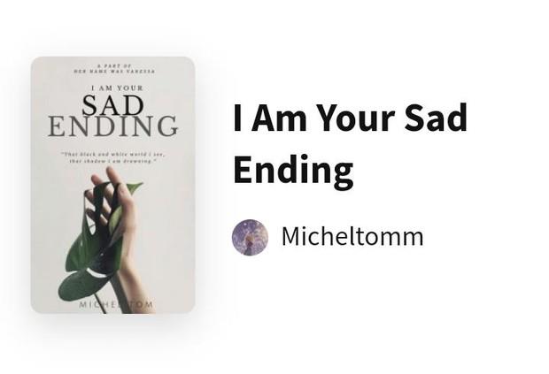 I Am Your Sad Ending/Foto: wattpad.com/Micheltomm