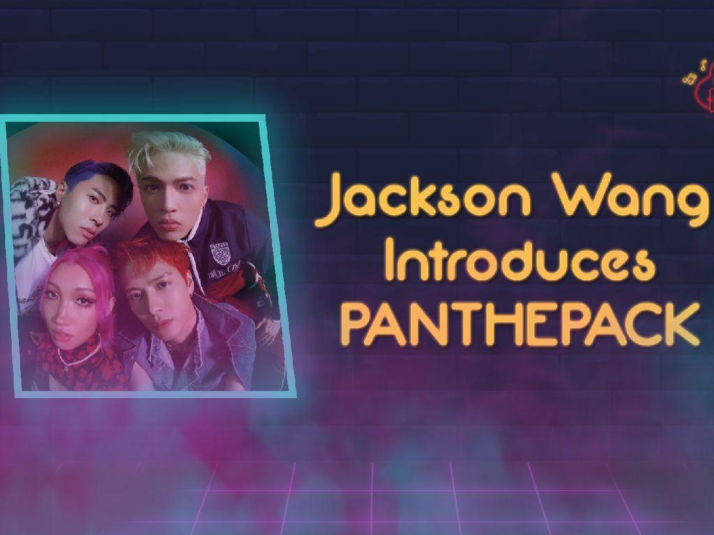 Ngobrol Bareng PANTHEPACK, Proyek Musik Terbaru Jackson GOT7