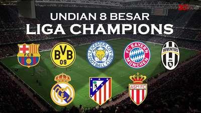 Undian 8 Besar Liga Champions