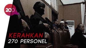 Polisi Tak Kendur Jaga Sidang Aman Abdurrahman