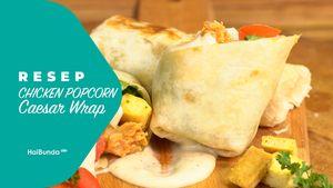 Resep Chicken Popcorn Caesar Wrap