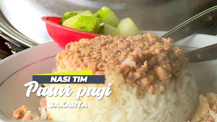 Gurihnya Nasi Tim Pasar Pagi, Jakarta