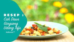 Resep Cah Daun Gingseng Udang Tofu