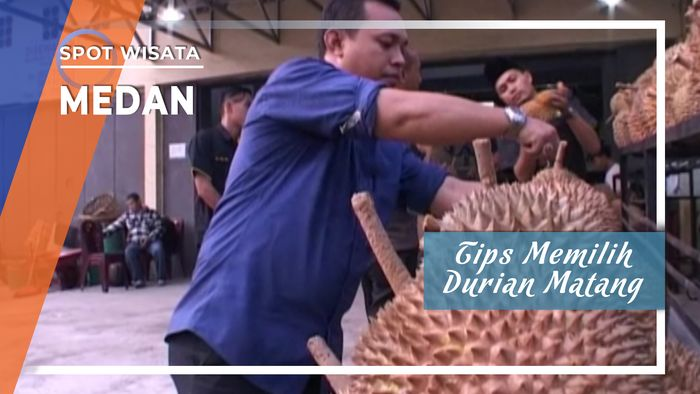 Tips Memilih Durian yang Matang di Medan