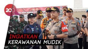 Kapolri-Panglima Cek Kesiapan Pasukan Operasi Ketupat 2019