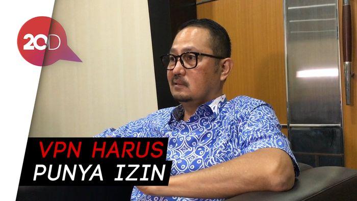 Bahaya Gratisan, Kominfo Kaji Perizinan VPN di Indonesia