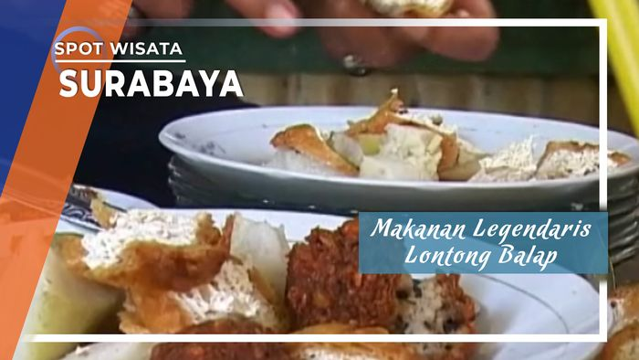 Sarapan Legendaris Lontong Balap Jalan Kranggan Surabaya
