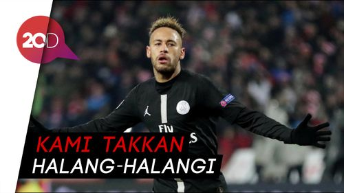 PSG: Neymar Silakan Pergi, Asal . . .