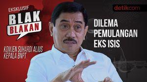 Tonton Blak-blakan Kepala BNPT: Dilema Pemulangan Eks ISIS