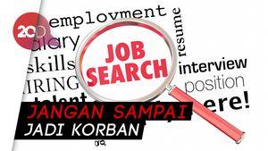 Job Seeker Nggak Mau Ketipu? Perhatikan Ciri Lowongan Kerja Palsu