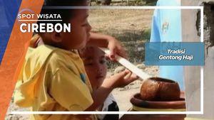 Tradisi Gentong Haji Khas Cirebon, Cirebon