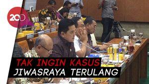 Dari Kasus Jiwasraya, Erick Akan Perketat Aturan Pengelolaan Investasi