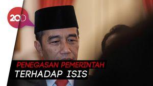 Jokowi Tegaskan ISIS Eks WNI Tak Akan Pulang ke Indonesia!