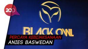 Ditutup karena Isu Narkoba, Pihak Black Owl Yakin Anies Objektif