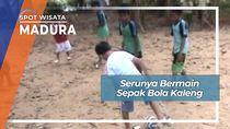Serunya Bermain Sepakbola Kaleng, Madura