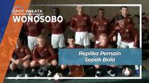 Replika Pemain Sepak Bola, Wonosobo