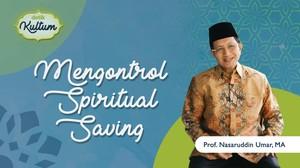 Memahami dan Mengontrol Spiritual Saving