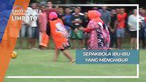 Sepakbola Ibu-ibu yang Menghibur, Limboto