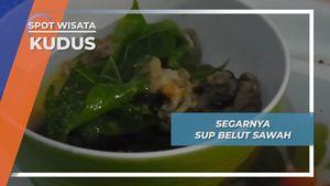 Sup Belut Sawah, Kuliner Segar Undaan Kudus