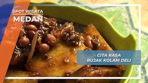 Rujak Kolam Deli,Menu Andalan Medan