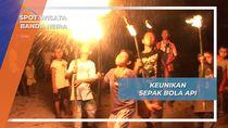 Sepak Bola Api, Olahraga Menantang di Banda Neira