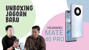 Huawei Mate 40 Pro Dipuji Youtuber Tekno, Gimana Spesifikasinya?