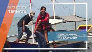 Air Laut Bening Bak Kaca, Perjalanan ke Labi Labi Ternate