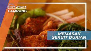 Memasak Seruit, Sambal Dengan Campuran Durian, Lampung