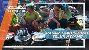 Mengunjungi Ramainya Pasar Tradisional Teluk Awang, Lombok