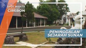 Tempat Ibadah Hingga Makam, Peninggalan Sunan Gunung Jati di Cirebon