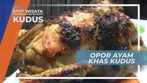 Menikmati Lezat dan Gurihnya Opor Ayam Panggang Khas Kudus, Jawa Tengah