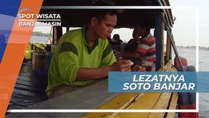Menikmati Kelezatan Soto Banjar di Tengah Sungai Barito, Banjarmasin