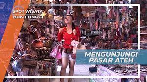 Mampir ke Pasar Ateh Bukittinggi, Berburu Buah Tangan Khas Sumatera Barat