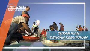 Barter Hasil Tangkapan Laut Dengan Kebutuhan Berlayar Suku Laut Tanjung Pinang
