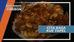 Kue Tapel, Jajanan Khas yang Wajib Dicoba Saat ke Cirebon