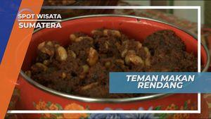Aneka Teman Makan Rendang, Tetap Enak dan Khas, Sumatera