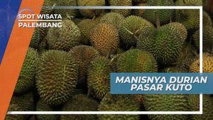 Durian Manis Legit Lezat di Pasar Kuto Palembang