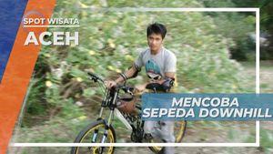 Jalur Mantab, Hingga Harus Tuntun Sepeda Downhill, di Kawasan Lampuuk Aceh
