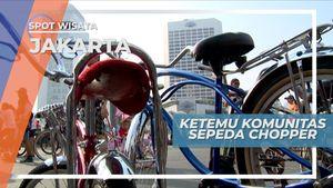 Komunitas Sepeda Chopper Jakarta, Tempat Berkumpulnya Para Penggila Sepeda Unik,