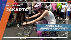 Sepeda Chopper, Perlu Keahlian Khusus Untuk Mengendarainya, Jakarta