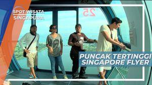 Mengunjungi Singapore Flyer, Puncak Tertinggi Singapura