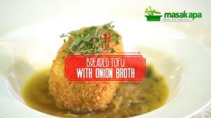 Masak Apa: Breaded Tofu with Onion Broth