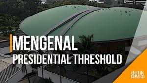 Mengenal Presidential Threshold dan Parliamentary Threshold