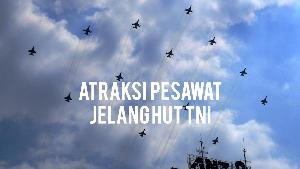 Intip Atraksi Pesawat AU Jelang HUT TNI